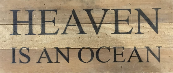 Heaven is an Ocean - Reclaimed Wood Art Sign - 14-in x 6-in - FINAL SALE NO RETURNS or EXCHANGES
