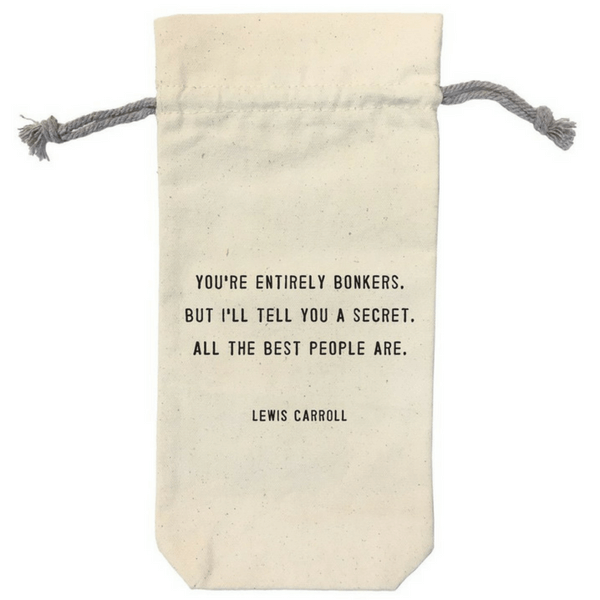 Canvas Wine Bag - You're Entirely Bonkers (Lewis Carroll)