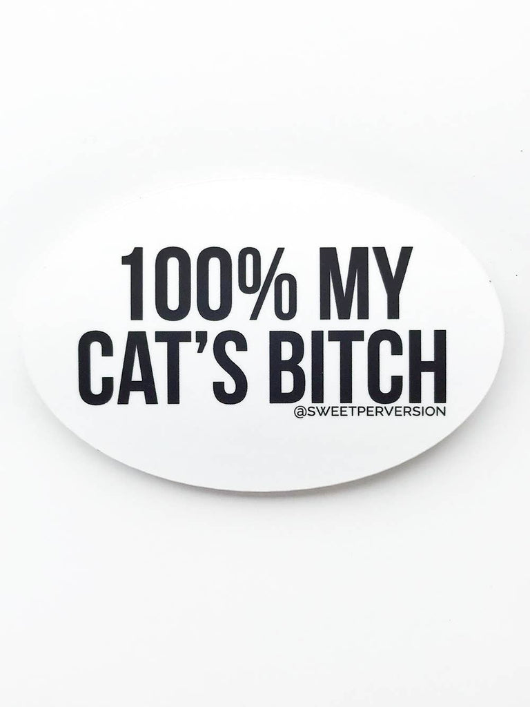 100% My Cat's Bitch - Vinyl Decal Sticker