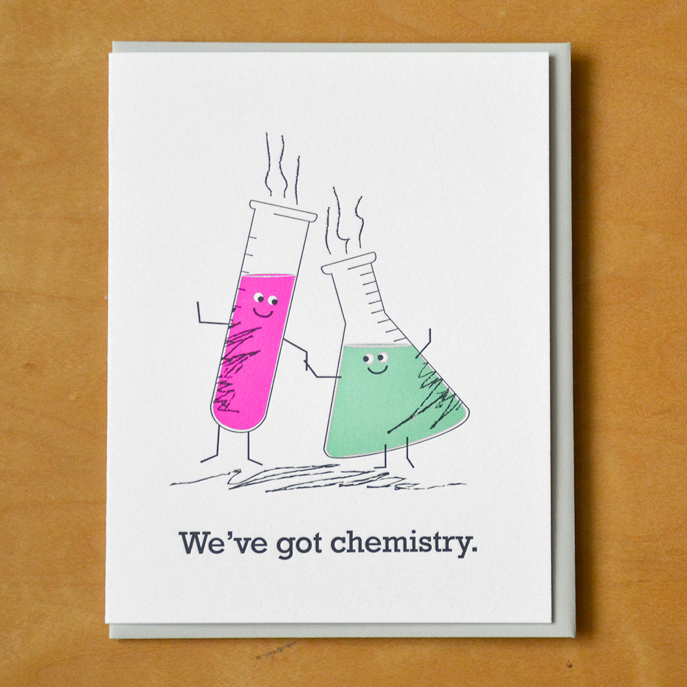 We've Got Chemistry - Greeting Card