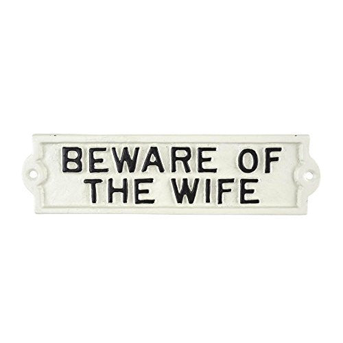 Beware of the Wife - Cast Iron Indoor Outdoor Sign - 8-3/4-in - Mellow Monkey