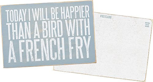 Today I Will Be Happier Than A Bird With A French Fry - Mailable Wooden Greeting Post Card 6-in - Mellow Monkey