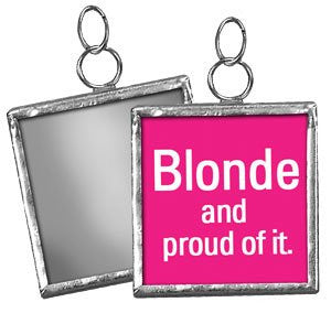 Square Charm Sign Pendant (Blonde and Proud of it (Pink/Mirror)) - Mellow Monkey