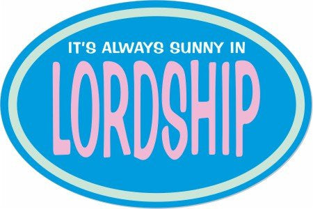 It's Always Sunny in Lordship Oval Bumper Sticker - Stratford, CT - Mellow Monkey