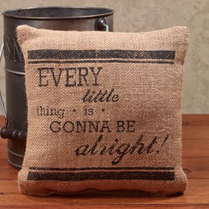 Every Little Thing Is Gonna Be Alright! - French Flea Market Burlap Accent Throw Pillow - 8-in x 8-in - Mellow Monkey