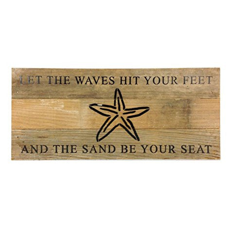 Let The Waves Hit Your Feet And The Sand Be Your Seat (with Starfish) - Reclaimed Wood Art Sign - 14-in x 6-in - Mellow Monkey
