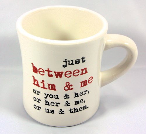 grammarRULES! Diner Style Coffee Mugs - Proper English Lessons on a Heavy Duty Coffee Mug (Just Between Him & Me....) - Mellow Monkey