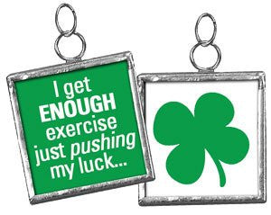 Square Charm Sign Pendant (I Get Exercise Pushing My Luck (Green)) - Mellow Monkey
