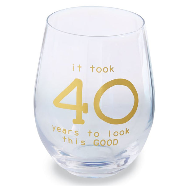 It Took 40 Years To Look This Good -  Stemless Wine Glass in Gift Box
