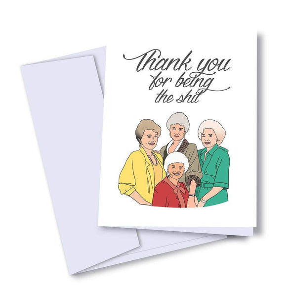 Thank You For Being The Shit - Golden Girls - Thank You Card