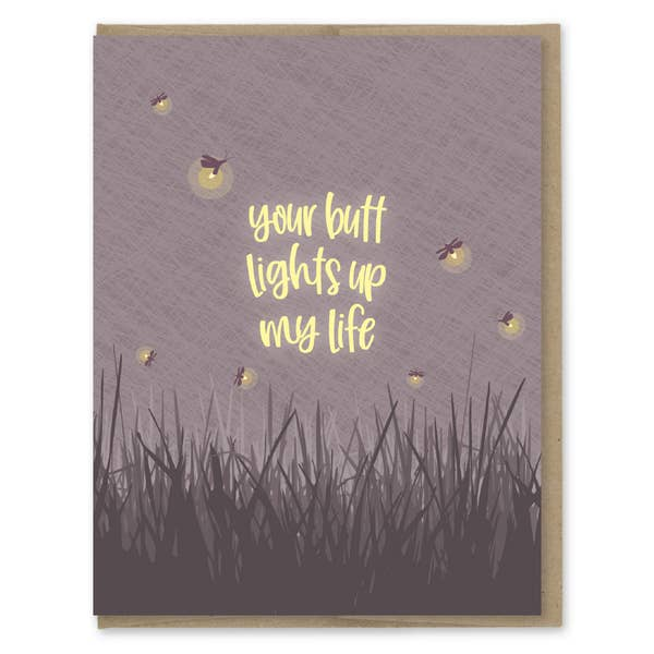 Your Butt Lights Up My Life - Greeting Card