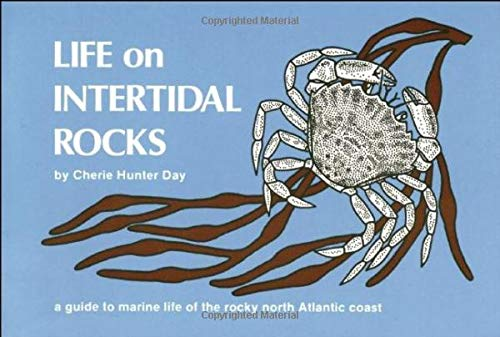 Life on Intertidal Rocks: A Guide to the Marine Life of the Rocky North Atlantic Coast