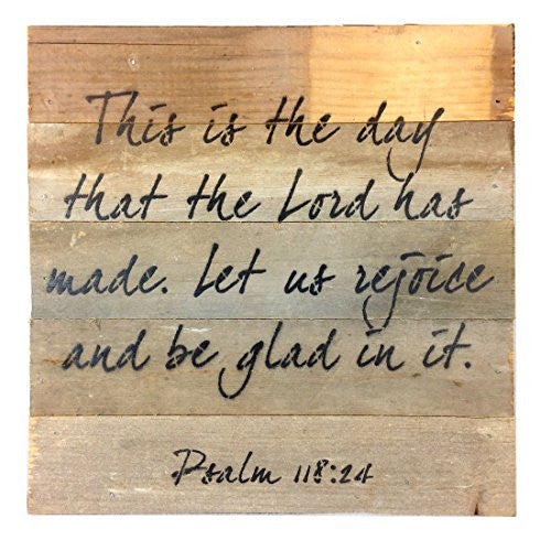 Psalm 118:24 (This Is The Day That The Lord Has Made...) Reclaimed Wood Art Sign - 10-in x 10-in - Mellow Monkey