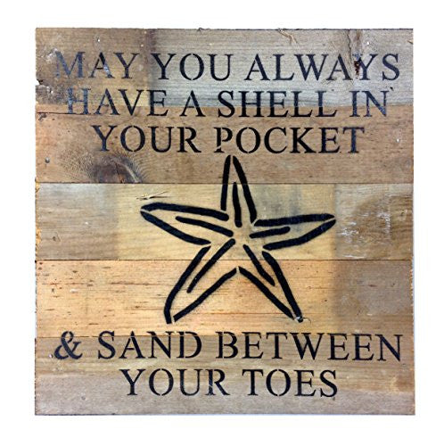 May You Always Have A Shell In Your Pocket ... (with Starfish print) - Reclaimed Wood Art Sign - 10-in - Mellow Monkey