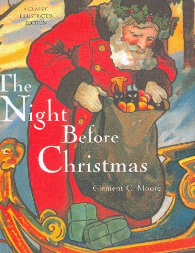 The Night Before Christmas: A Classic Illustrated Edition Hardcover Book – Illustrated