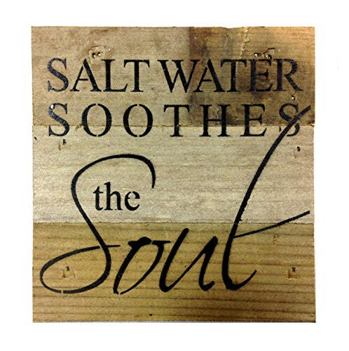 Salt Water Soothes The Soul - Reclaimed Wood Art Sign - 6-in x 6-in - Mellow Monkey