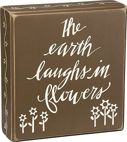 The Earth Laughs In Flowers - Garden Cabin Home Wood Box Sign - 6-in - Mellow Monkey