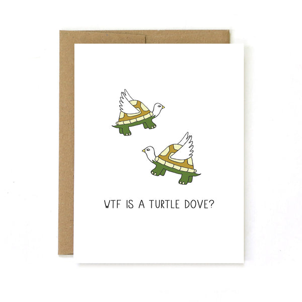 WTF Is A Turtle Dove? - Holiday Christmas Greeting Card