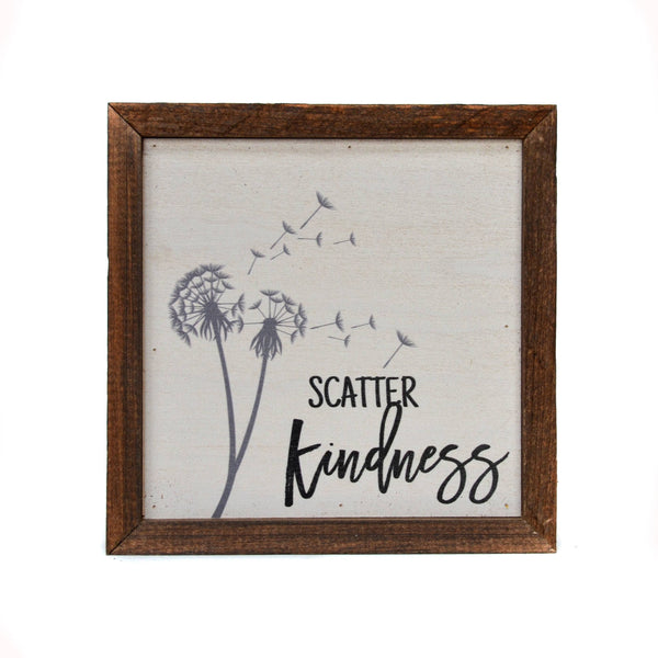 Scatter Kindness - Framed Wood Sign - 6-in