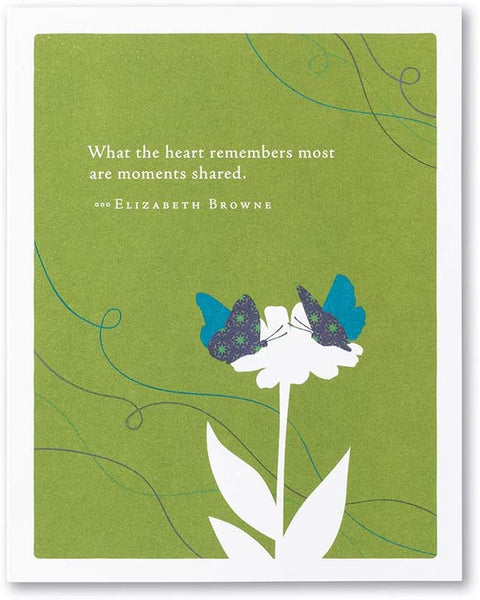 "Positively Green Greeting Card - Sympathy -""What the heart remembers most are moments shared."" by Elizabeth Browne"