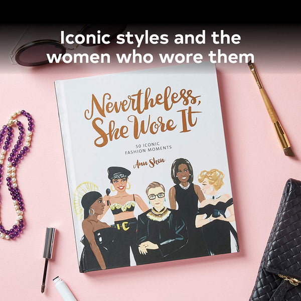 Nevertheless, She Wore It: 50 Iconic Fashion Moments - Illustrated Hardcover
