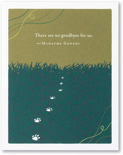 "Positively Green Greeting Card - Pet Sympathy Card - ""There are no goodbyes..."""