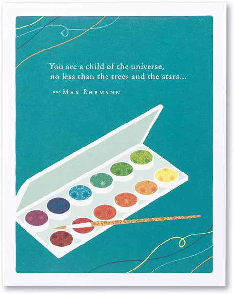 "Positively Green Greeting Card - ""You are a child of the universe, no less than the trees and the stars."" by Max Ehrmann"