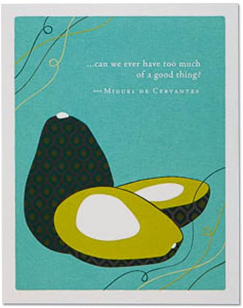 Positively Green Greeting Card - Birthday - Can We Ever Have Too Much Of A Good Thing?