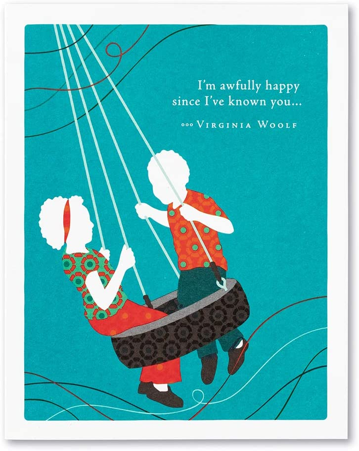 "Positively Green Greeting Card - Friendship - ""I'm awfully happy since I've known you…"" by Virginia Woolf"