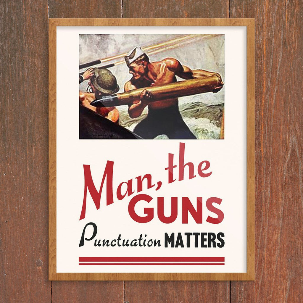 Man, the Guns Punctuation Matters Greeting Card