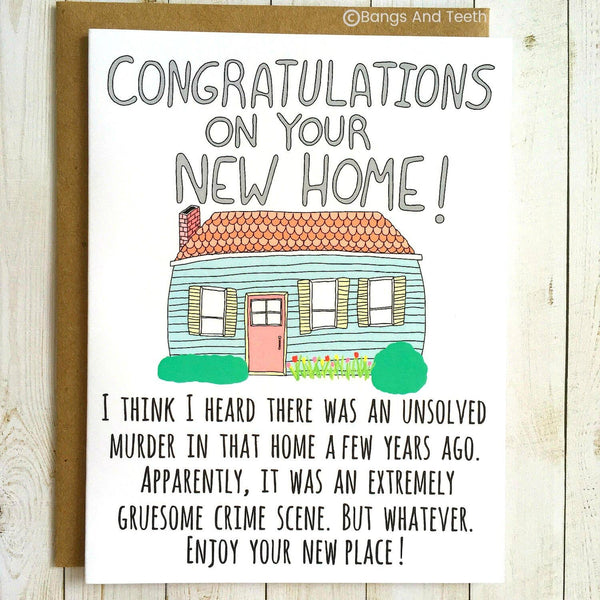 Congratulations On Your New Home!  Unsolved Murder - Housewarming Greeting Card