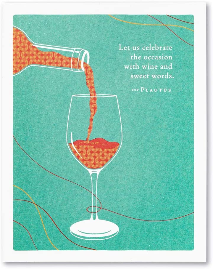 "Positively Green Greeting Card - ""Let us celebrate the occasion with wine and sweet words."" by Plautus"