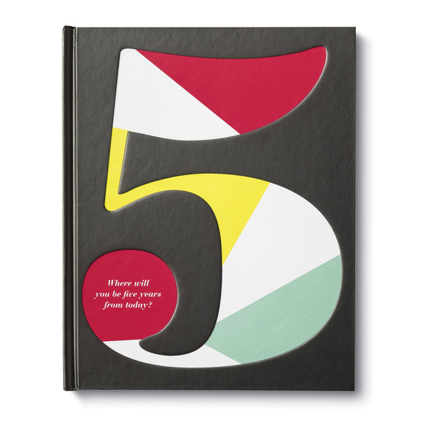 5: Where Will You Be Five Years From Now - Hardcover Book