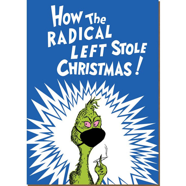 How The Radical Left Stole Christmas - Grinch Holiday Christmas Card