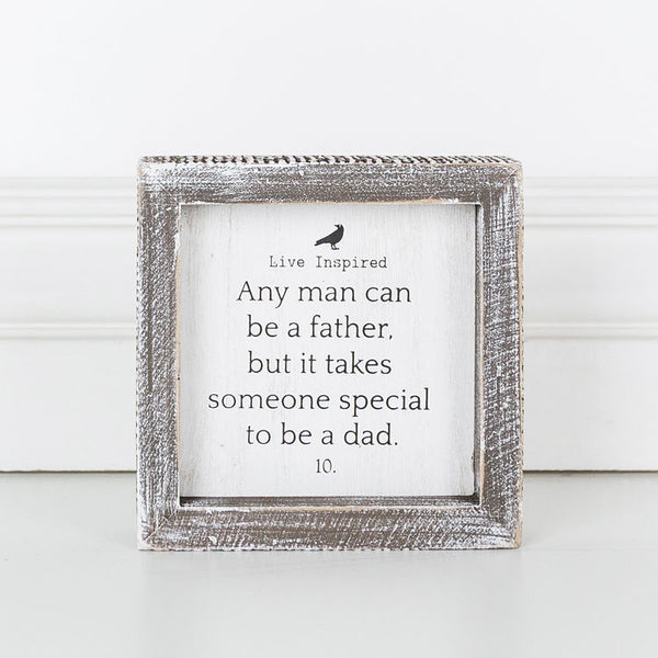 Any Man Can Be A Father. But It Takes Someone Special To Be A Dad - Live Inspired Framed Wood Wall Decor - 5-in