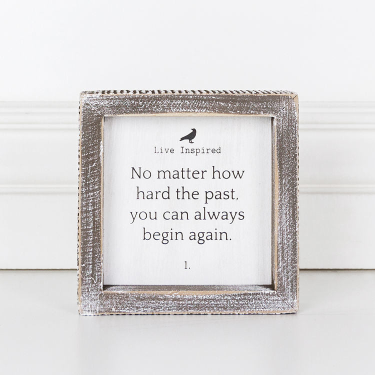 No Matter How Hard The Past, You Can Always Begin Again - Live Inspired Framed Wood Wall Decor - 5-in