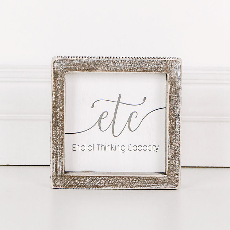 Etc End Of Thinking Capacity - Framed Wood Wall Decor - 5-in