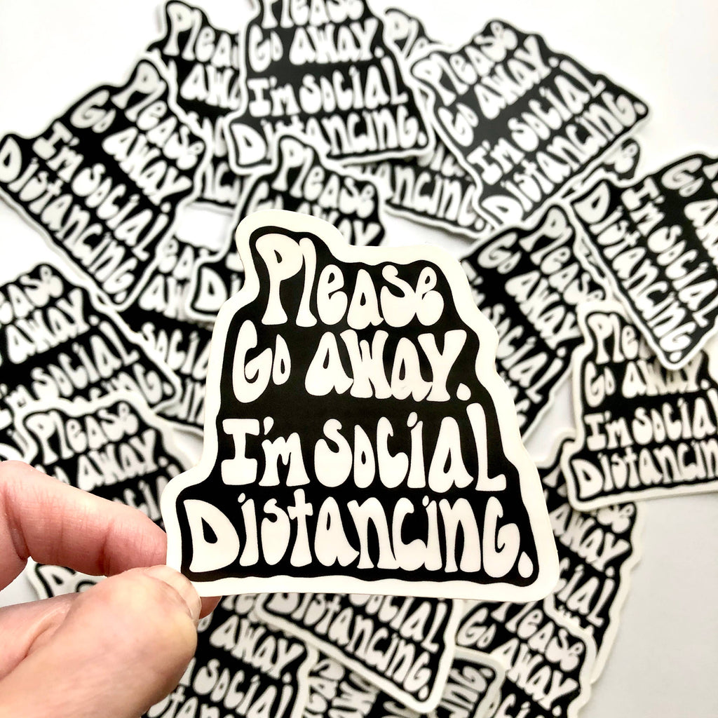 Please Go Away I'm Social Distancing Covid-19 Vinyl Sticker Decal