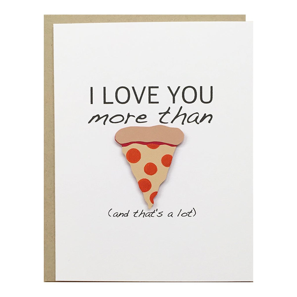 I Love You More Than Pizza Card