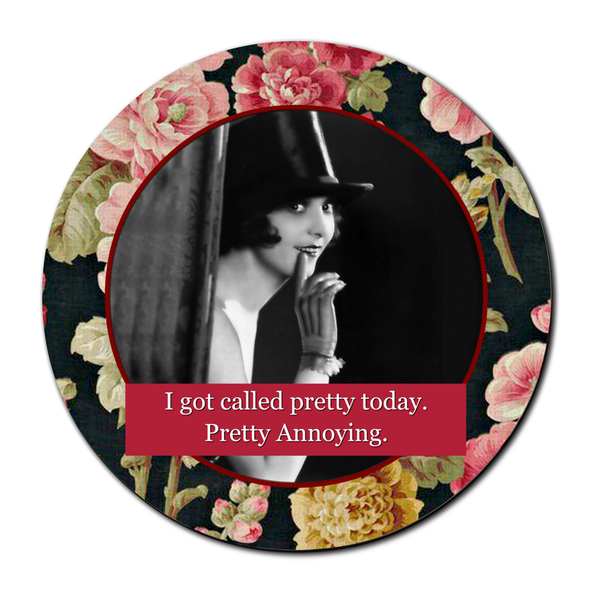 I Got Called Pretty Today. Pretty Annoying - Compact Pocket Mirror - 3-in