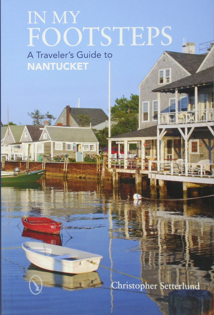 In My Footsteps: A Traveler's Guide to Nantucket - Paperback
