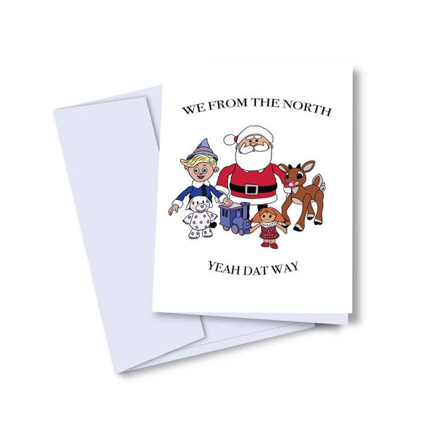 We From The North Pole - Yeah Dat Way - Island Of Misfit Toys - Holiday Christmas Greeting Card