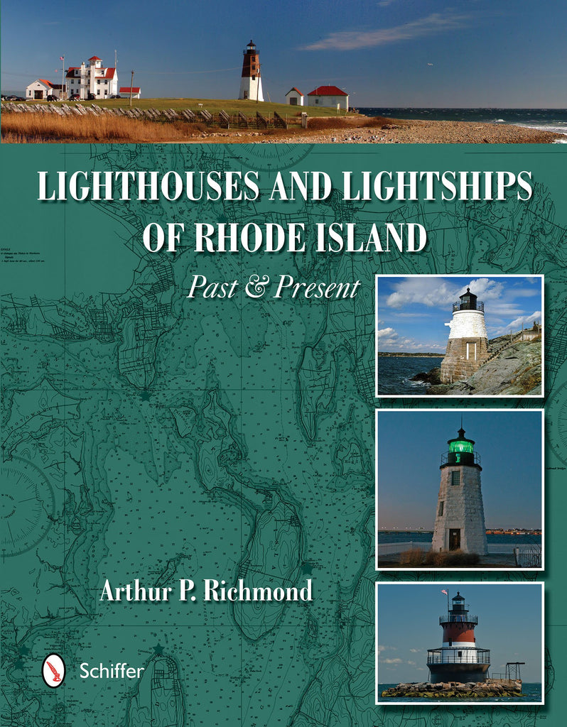 Lighthouses and Lightships of Rhode Island: Past & Present - Hardcover