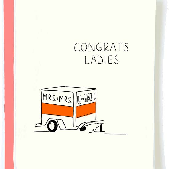 Congrats Ladies - Mrs. and Mrs. U-Haul Wedding Greeting Card