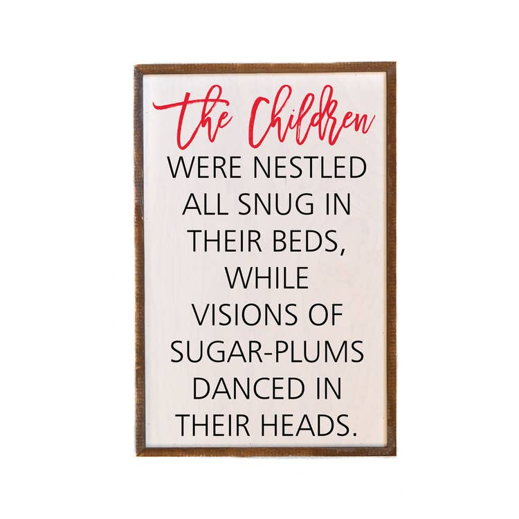 The Children We're All Nestled All Snug In Their Beds  - Decorative Holiday Wall or Desk Decor Sign - 18-in