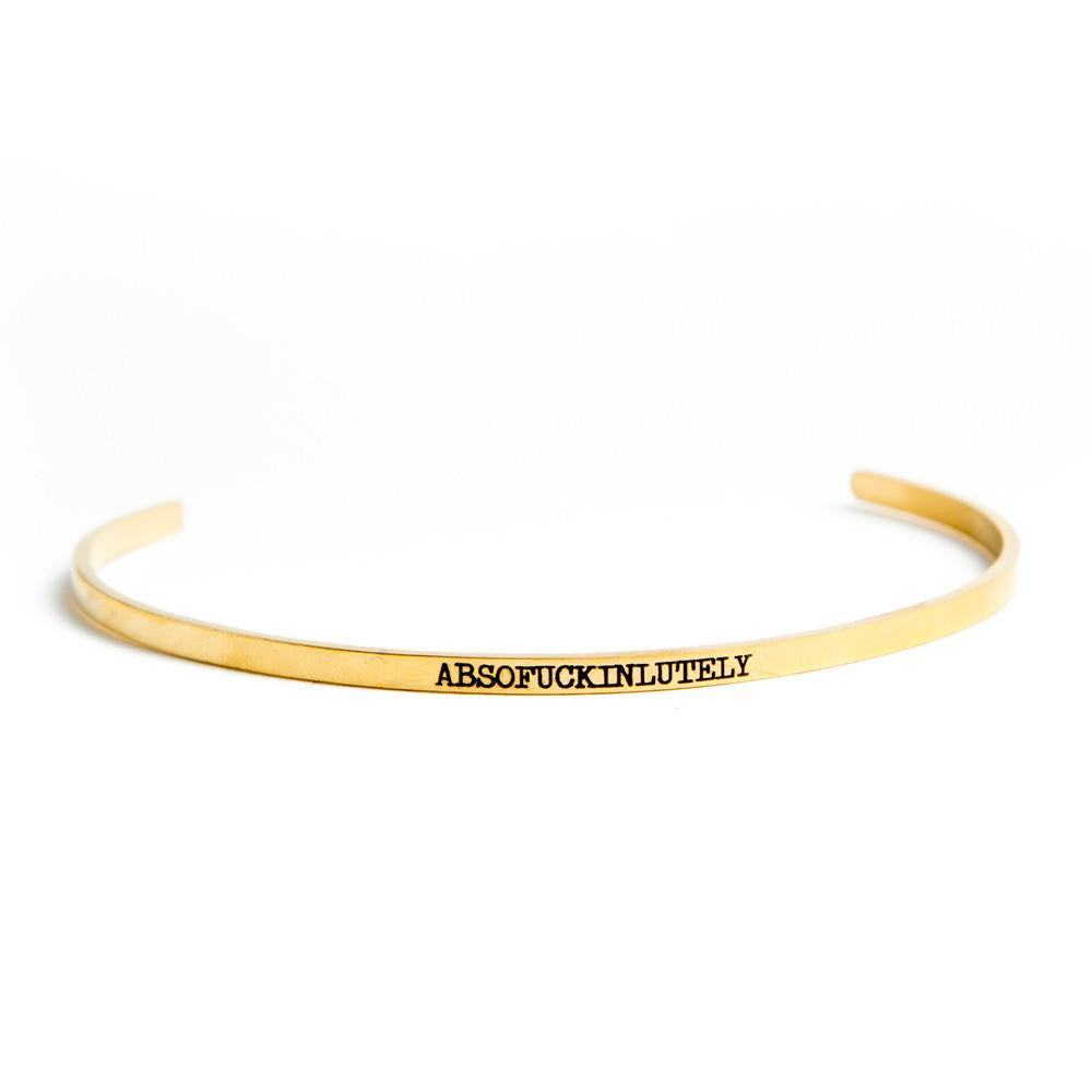 Absofuckinlutely | Stainless Steel Bangle Bracelet
