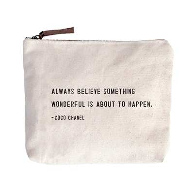 Canvas Zipper Bag - Always Believe Something Wonderful Is About To Happen - Coco Chanel