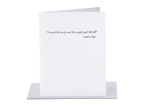 "I Breastfed Easily And The Weight Just Fell Off"" Said A Liar - 4 Trimester Greeting Card"