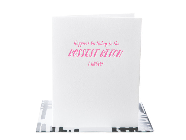 Happy Birthday to the Bossest Bitch I Know - Greeting Card