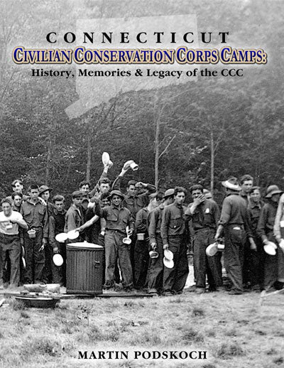 Connecticut Civilian Conservation Corps Camps - History, Memories and Legacy of the CCC - Author Signed - Hardcover Book